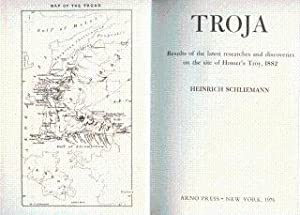 Troja: Results of the Latest Researches and Discoveries on the Site of Homer's Troy, 1882