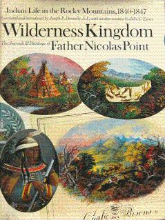 Wilderness Kingdom: Indian Life in the Rocky: Point, Nicolas; Donnelly,