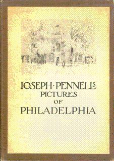 Joseph Pennell's Pictures of Philadelphia: Reproductions of: Pennell, Joseph; Pennell,
