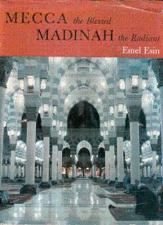 Mecca the Blessed, Madinah the Radiant: Esin, Emel