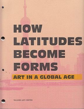 How Latitudes Become Forms: Art in a: Piranio, Michelle (Edited