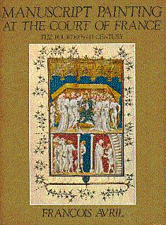 Manuscript Painting at the Court of France: The Fourteenth Century (1310-1380)