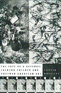 The Fate of a Gesture: Jackson Pollock and Postwar American Art