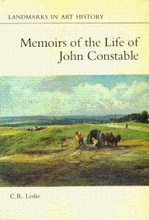 Memoirs of the Life of John Constable: Leslie, C. R.