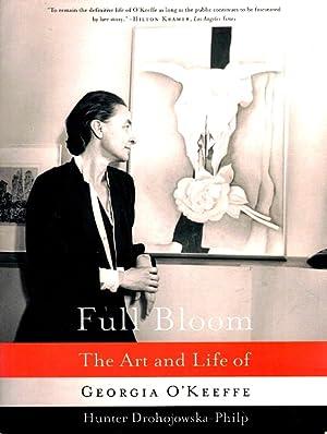 Full Bloom: The Art and Life of: Drohojowska-Philp, Hunter