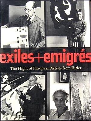 Exiles + Emigres: The Flight of European: Barron, Stephanie, et