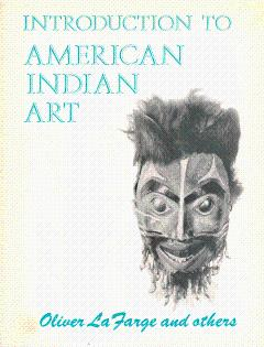 Introduction to American Indian Art: To Accompany: La Farge, Oliver,