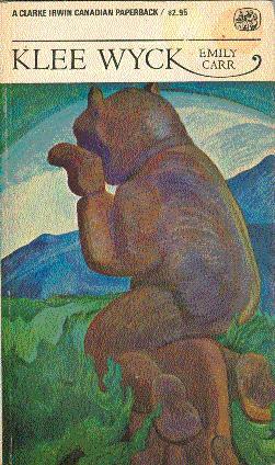 Klee Wyck: Carr, Emily; Dilworth,