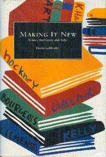 Making It New: Essays, Interviews, and Talks: Geldzahler, Henry, and