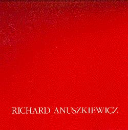 Richard Anuszkiewicz: Constructions and Paintings: 1986-1991: Anuszkiewicz, Richard; Bush,