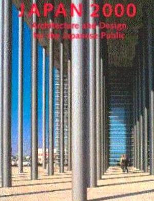 Japan 2000: Architecture and Design for the: Zukowsky, John (Edited
