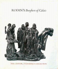 Rodin's Burghers of Calais: Rodin's Sculptural Studies: Rodin, Auguste; McNamara,