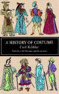 A History of Costume: Kohler, Carl; Von