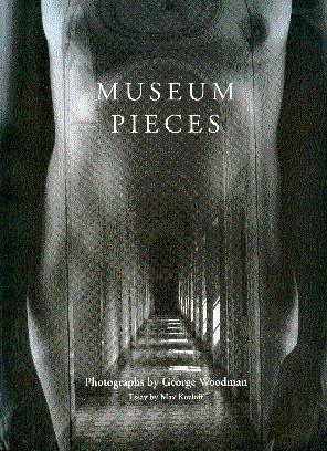 Museum Pieces: Photographs by George Woodman: Woodman, George; Kozloff,