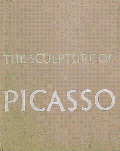 The Sculpture of Picasso: Penrose, Roland; Legg,