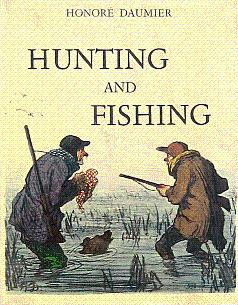 Honore Daumier: Hunting and Fishing: Daumier, Honore; Vialar,