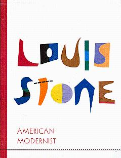Louis Stone, American Modernist: Major Abstract Paintings, 1938-1942: Stone, Louis; Jacobs, Joseph ...