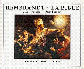 Rembrandt, La Bible: Rembrandt Harmenszoon van Rijn; Baron, Jean-Marie, and Bonafoux, Pascal