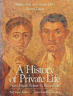 A History of Private Life, I: From Pagan Rome to Byzantium