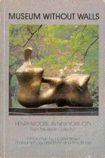 Museum Without Walls: Henry Moore: In New: Brown, J. Carter
