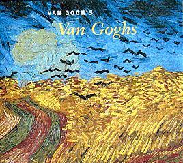 Van Gogh's Van Goghs: Masterpieces from the: Kendall, Richard; Leighton,