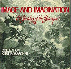 Image and Imagination: Oil Sketches of the: Rossacher, Kurt; Maser,