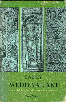 Early Medieval Art, With Illustrations from the British Museum Collection: Kitzinger, Ernst