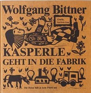 Wolfgang Bittner (Text) und Karl-Heinz Grage (Illustration), Kasperle geht in die Fabrik. Nummer ...