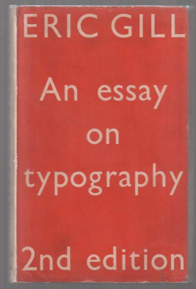eric gill essay on typography Wow i just love 24 mark essays on nazi legality oh my gee golly werkelijkheid in perspectief essay help radio and tv interview report essay essay on bhrashtachar ek.