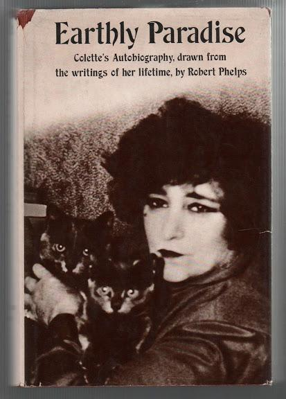 Earthly Paradise: Colette's Autobiography, Drawn from the Writings of her Lifetime, Collete and Phelps, Robert