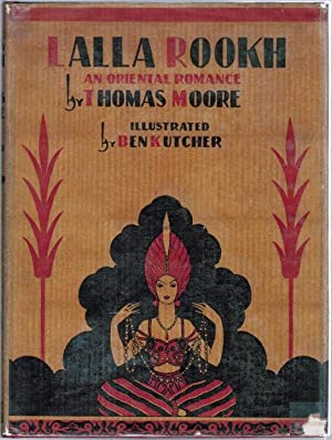 LALLA ROOKH An Oriental Romance: Thomas Moore; Illustrated