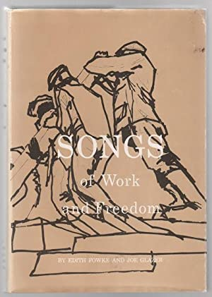 Songs of Work and Freedom: Fowke, Edith; Glazer, Joe