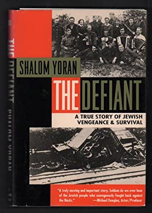 The Defiant: A True Story: Yoran, Shalom
