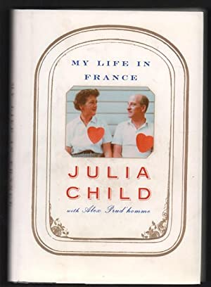 My Life in France: Child, Julia; Prud'Homme,