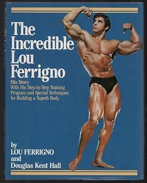 The Incredible Lou Ferrigno: His Story With: Lou Ferrigno; Douglas