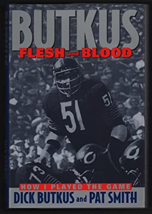 Butkus: Flesh and Blood: Butkus, Dick and