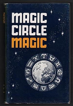 Magic Circle Magic: A Tribute to the: Dexter, William [Editor]