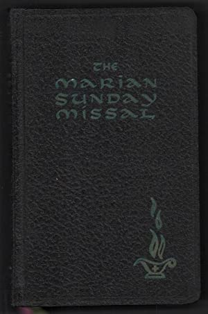 The Marian Sunday Missal; in Accordance with: Sylvester P. Juergens