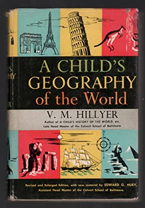 A Child's Geography of the World: V. M. Hillyer;