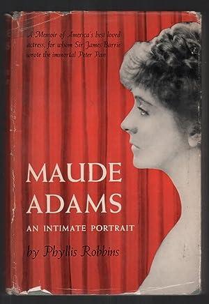 Maude Adams: An Intimate Portrait: Robbins, Phyllis