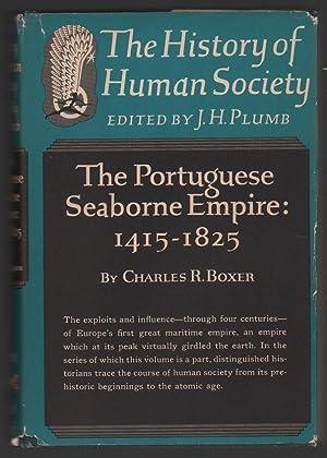 The Portuguese Seaborne Empire: 1415-1825: Boxer, C. R.;