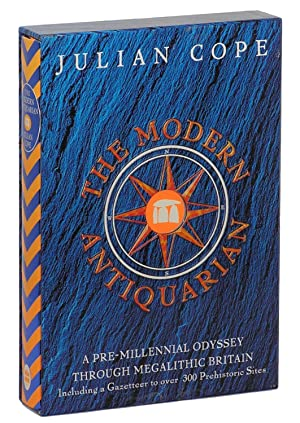 The Modern Antiquarian: A Pre-Millennial Odyssey Through: Cope, Julian