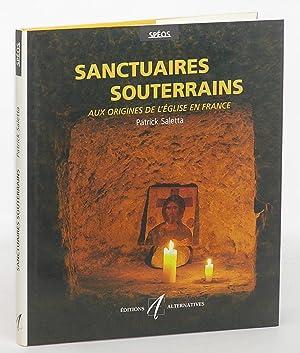 Sanctuaires souterrains aux origines de l'e?glise en: Saletta, Patrick