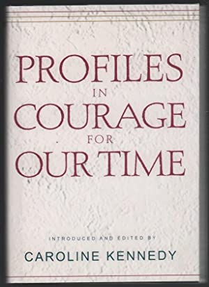 Profiles in Courage For Our Time: Kennedy, Caroline [Editor]