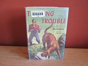 Trailing Trouble: Jim Kjelgaard