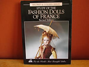 Study of the Fashion Dolls of France: Seeley, Mildred & Colleen