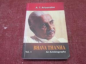 Bhava Thanha: An Autobiography Vol. 1 (1931-1972): A. T. Ariyaratne