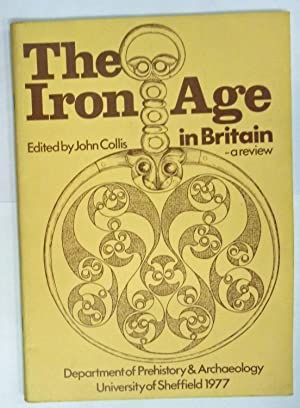 The Iron Age in Britain a review: Edited by John