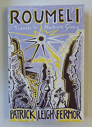 Roumeli: Travels in Northern Greece: Patrick Leigh Fermor