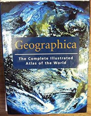 Geographica The Complete Illustrated Atlas Of The
